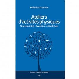 Ateliers d'activités physiques - Delphine Dandois 1ère de couverture
