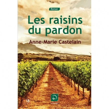 Castelain Anne-Marie - Les raisins du pardon - Caractères taille 18