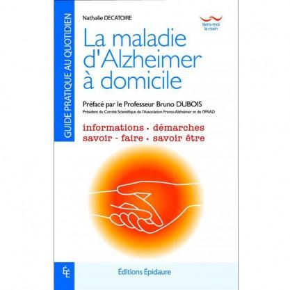 La maladie d'Alzheimer à domicile - Nathalie Decatoire 1ere de couverture